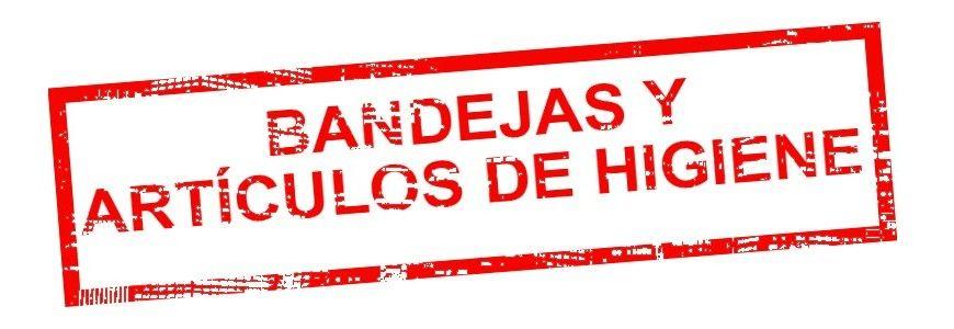 BANDEJAS Y ARTÍCULOS DE HIGIENE